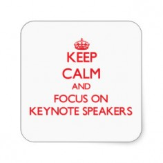 keep_calm_and_focus_on_keynote_speakers_sticker-re2f169bae3fa47fd9bef77d20397a030_v9wf3_8byvr_324